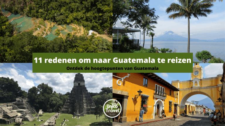 11 redenen om naar Guatemala te reizen